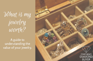 Whats My Jewelry Worth - Chicago Diamond Buyer