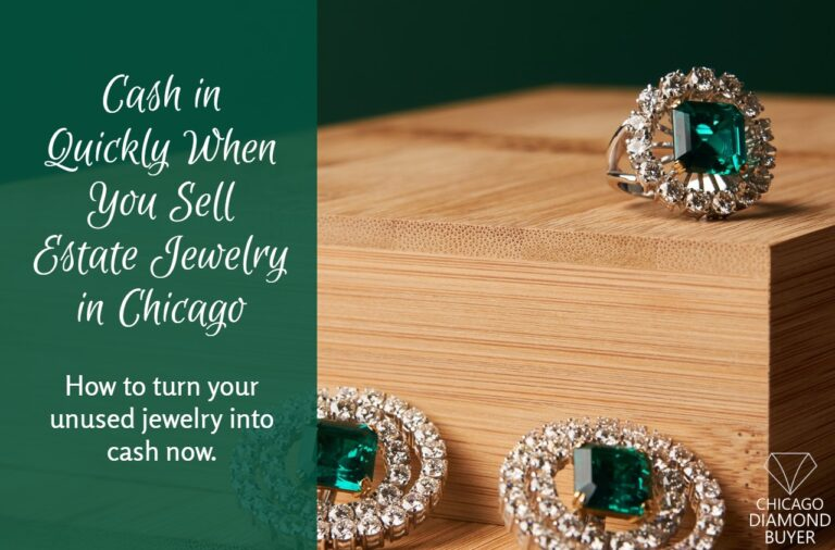 Cash in Quickly When You Sell Estate Jewelry in Chicago