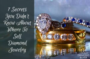 7 Secrets You Didn't Know About Where To Sell Diamond Jewelry