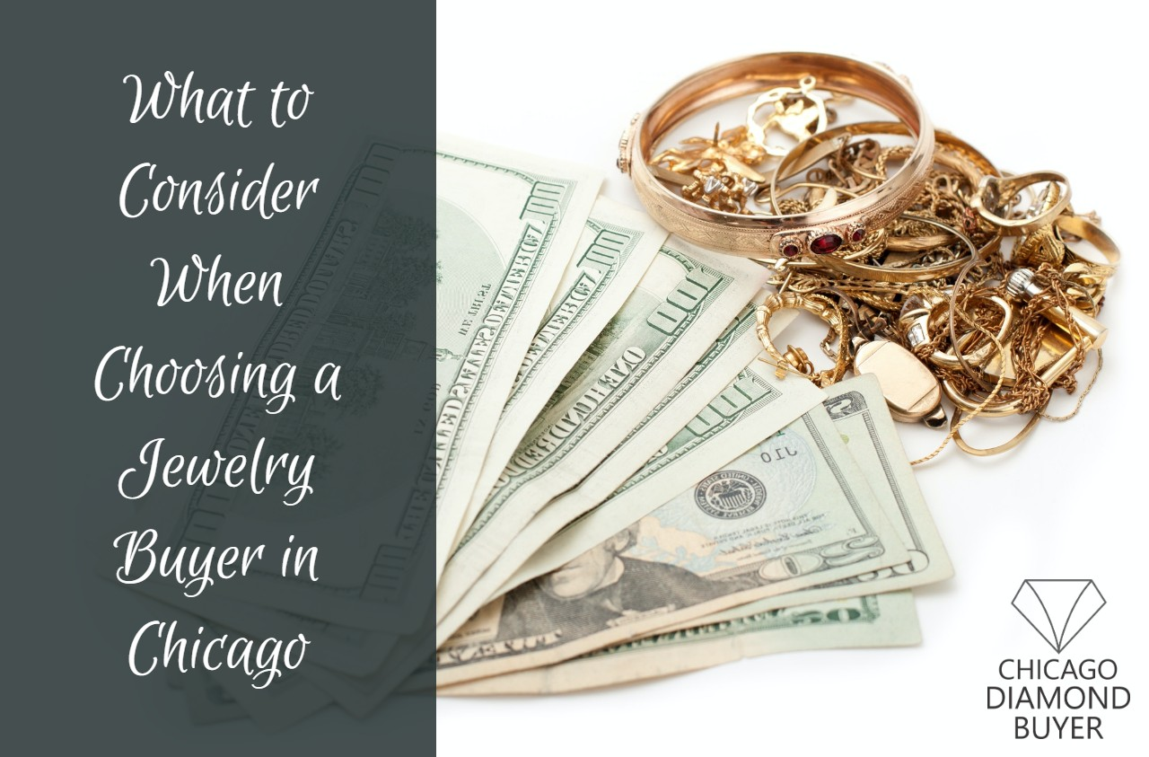 What to Consider When Choosing a Jewelry Buyer in Chicago - Chicago Diamond Buyer